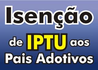 ISENÇAO DE IPTU PAIS ADOTIVOS